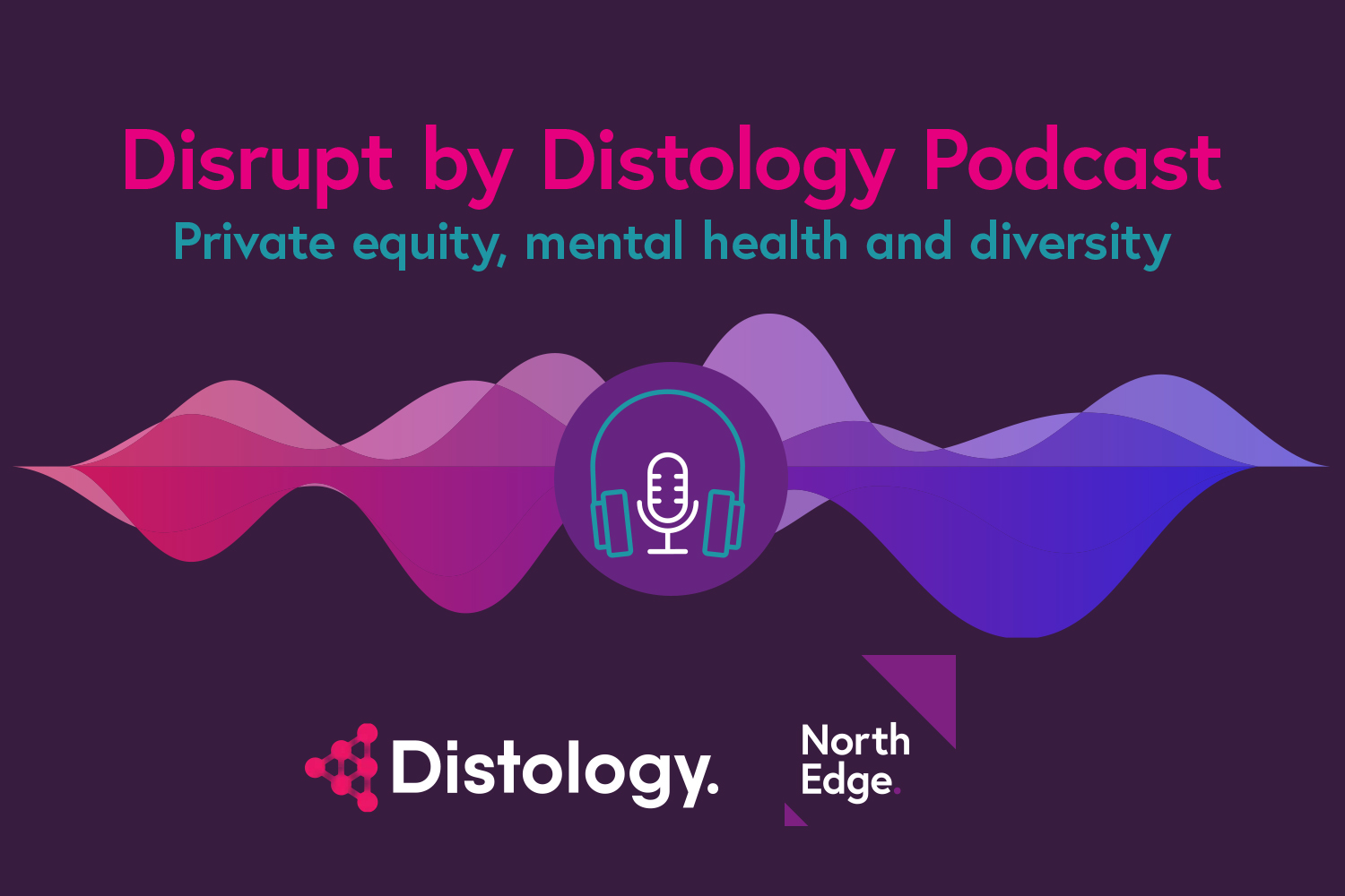 NorthEdge team up with Distology for latest 'Disrupt' podcast